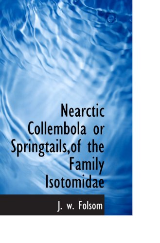 9781117363219: Nearctic Collembola or Springtails,of the Family Isotomidae