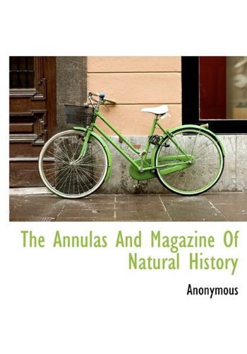 The Annulas and Magazine of Natural History: Anonymous