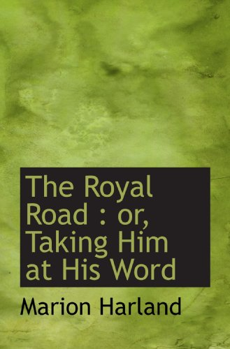 The Royal Road : or, Taking Him at His Word: Marion Harland