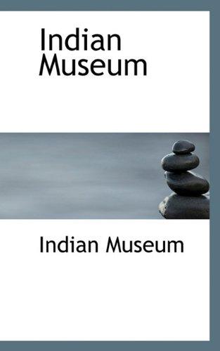 9781117369006: Indian Museum