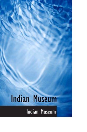 9781117369020: Indian Museum