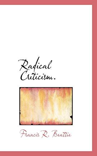 9781117369396: Radical Criticism.