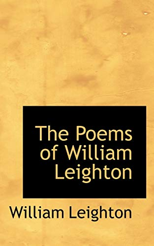 The Poems of William Leighton: William Leighton