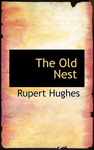 The Old Nest (9781117375021) by Rupert Hughes