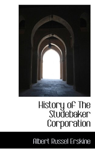 9781117378053: History of The Studebaker Corporation