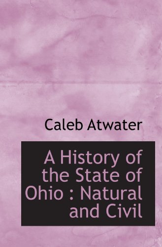 9781117378091: A History of the State of Ohio : Natural and Civil