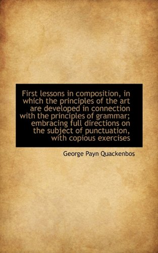 9781117379210: First lessons in composition, in which the principles of the art are developed in connection with th