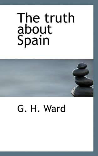 9781117383699: The truth about Spain