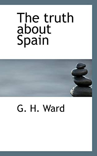 9781117383705: The truth about Spain