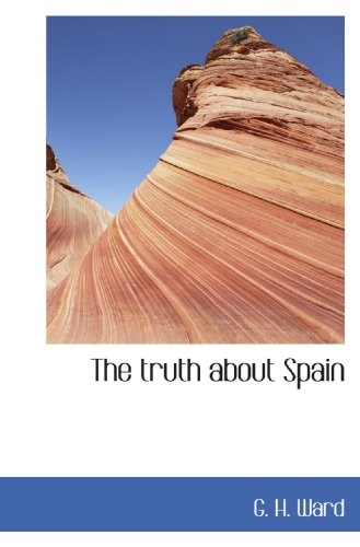 9781117383712: The truth about Spain