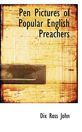 Pen Pictures of Popular English Preachers (Paperback): Dix Ross John