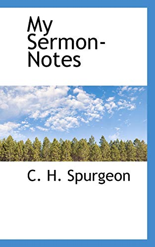 My Sermon-Notes (9781117390857) by C. H. Spurgeon