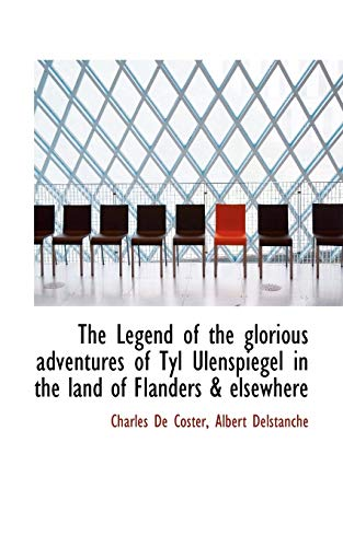 The Legend of the Glorious Adventures of: Charles De Coster