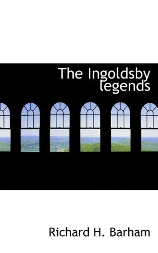 9781117398570: The Ingoldsby legends