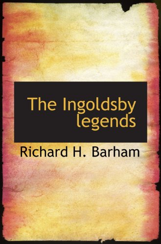 9781117398594: The Ingoldsby legends