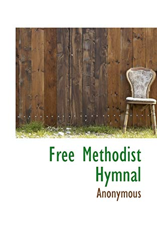 Free Methodist Hymnal (Paperback): Anonymous