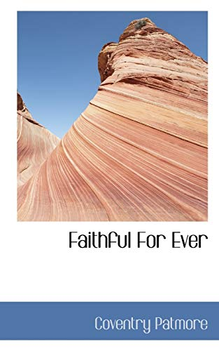 Faithful for Ever (Paperback): Coventry Patmore