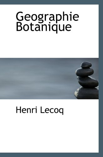 9781117401546: Geographie Botanique (French Edition)