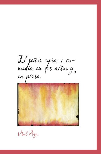 9781117402628: El señor cura : comedia en dos actos y en prosa (Spanish Edition)