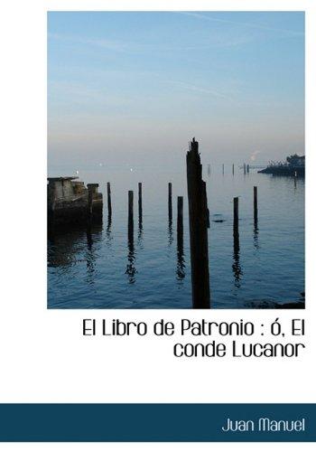 9781117402659: El Libro de Patronio: ó, El conde Lucanor