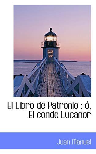 9781117402666: El Libro de Patronio: ó, El conde Lucanor