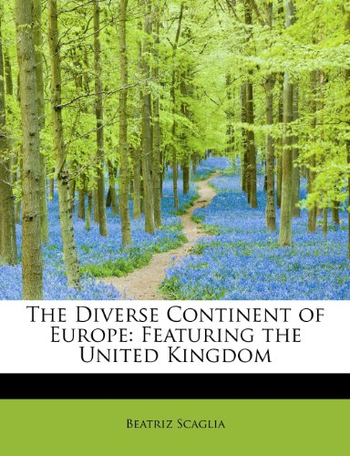 9781117402994: The Diverse Continent of Europe: Featuring the United Kingdom