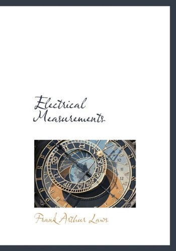 9781117407081: Electrical Measurements