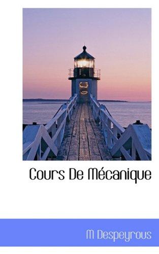 Cours De MÃ canique: Despeyrous, M
