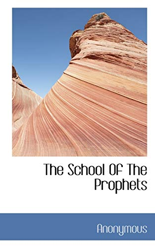 9781117409672: The School Of The Prophets