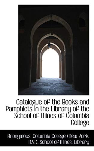 9781117411354: Catalogue of the Books and Pamphlets in the Library of the School of Mines of Columbia College