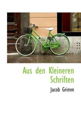 Aus den Kleineren Schriften (German Edition) (9781117413815) by Jacob Grimm