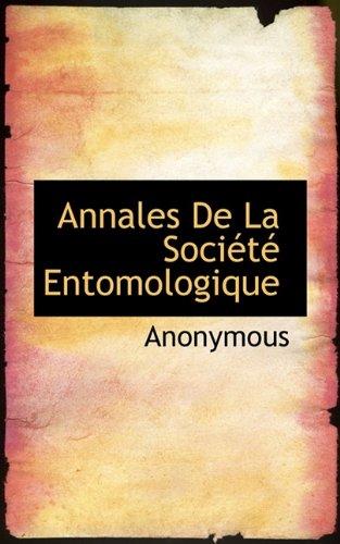 Annales De La Société Entomologique (French Edition): Anonymous