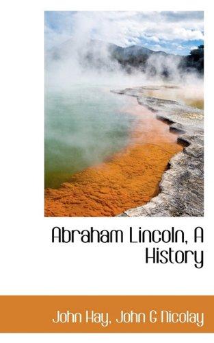 9781117415857: Abraham Lincoln, a History