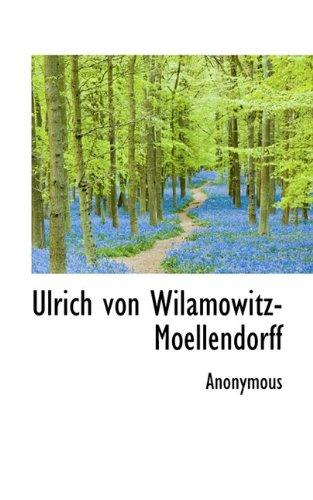 9781117421032: Ulrich von Wilamowitz-Moellendorff (Greek Edition)