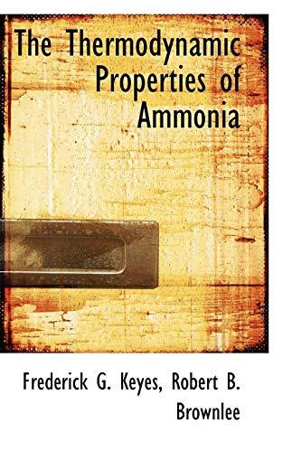 9781117421384: The Thermodynamic Properties of Ammonia