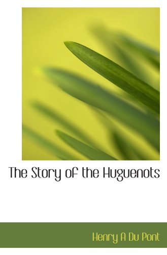 9781117423876: The Story of the Huguenots
