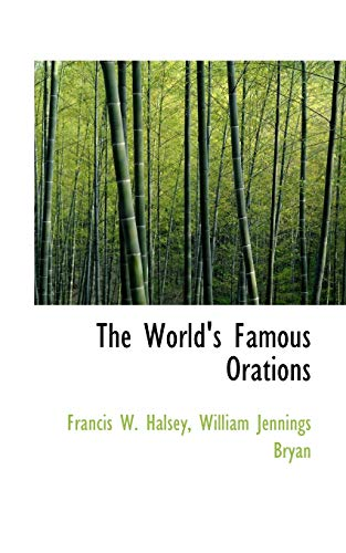 The World's Famous Orations (9781117427904) by Francis W. Halsey; William Jennings Bryan