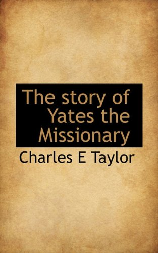 9781117432793: The story of Yates the Missionary