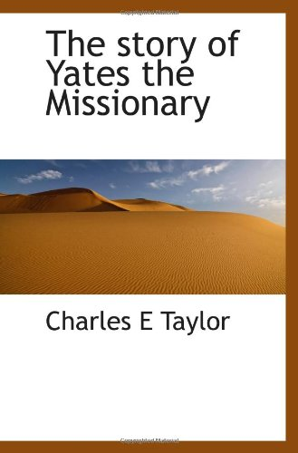 9781117432816: The story of Yates the Missionary