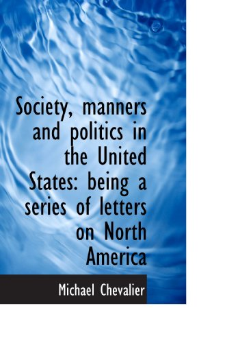 9781117434124: Society, manners and politics in the United States: being a series of letters on North America
