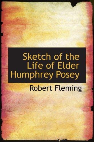 9781117434728: Sketch of the Life of Elder Humphrey Posey