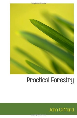 Practical Forestry (1117439836) by John Gifford