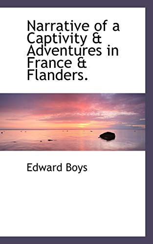 9781117445212: Narrative of a Captivity & Adventures in France & Flanders.