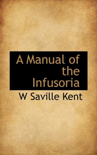 9781117447469: A Manual of the Infusoria