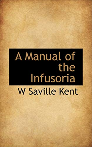 9781117447476: A Manual of the Infusoria