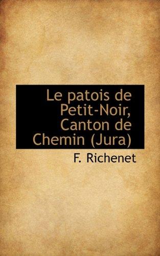 9781117450032: Le patois de Petit-Noir, Canton de Chemin (Jura) (French Edition)