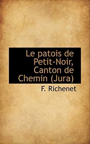 9781117450049: Le patois de Petit-Noir, Canton de Chemin (Jura) (French Edition)