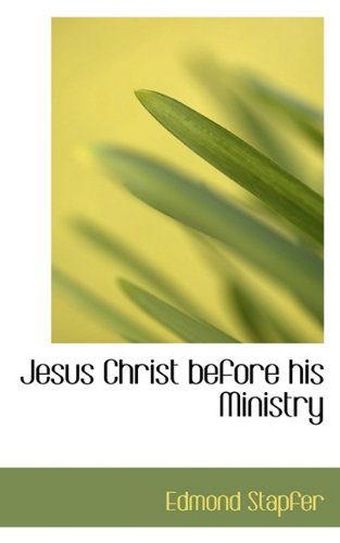 9781117452128: Jesus Christ before his Ministry