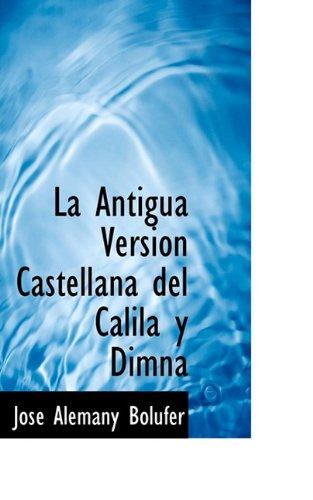 9781117457925: La Antigua Versión Castellana del Calila y Dimna (Spanish Edition)
