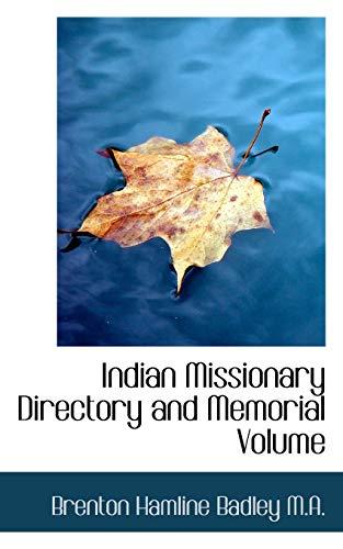 Indian Missionary Directory and Memorial Volume (Paperback): Brenton Hamline Badley